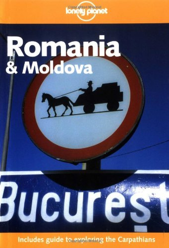 9781864500585: Romania and Moldova (Lonely Planet)