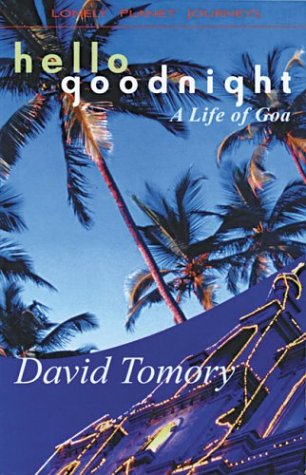 9781864500615: Hello Goodnight: A Life of Goa