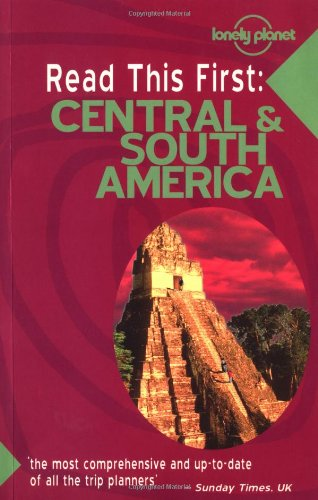 9781864500677: Lonely Planet Read This First: Central & South America (Read This First Series)