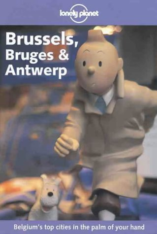 9781864500707: Brussels, Bruges and Antwerp (Lonely Planet City Guides)