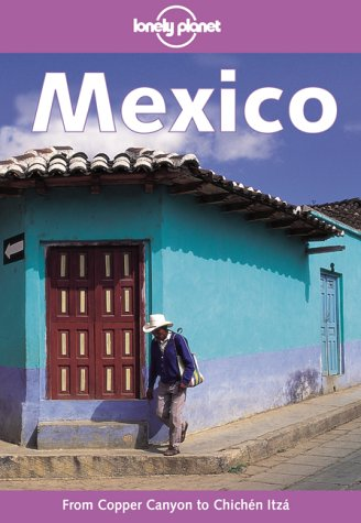 Lonely Planet Mexico, 7th Edition: John Noble