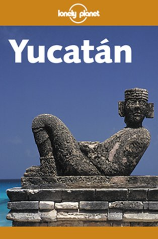 9781864501032: Yucatan (Lonely Planet Regional Guides)