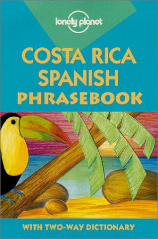 Lonely Planet Costa Rica Spanish Phrasebook