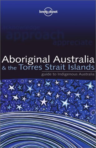 9781864501148: Aboriginal Australia & the Torres Strait Islands: Guide to Indigenous Australia (Lonely Planet)