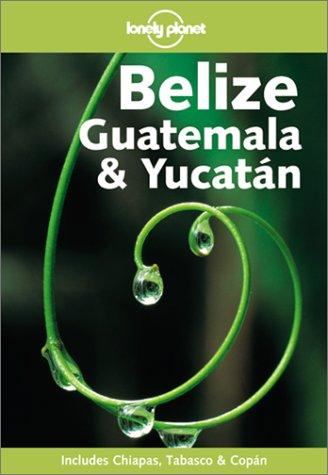 9781864501407: Lonely Planet Belize, Guatemala & Yucatan