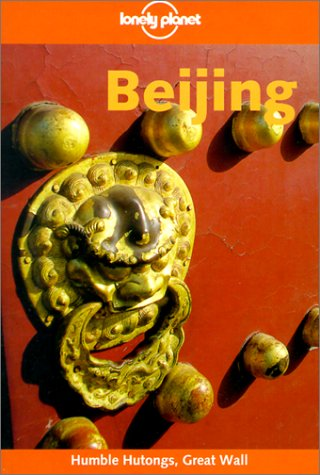 Lonely Planet Beijing (Lonely Planet Beijing, 4th: Liou, Caroline, Storey,