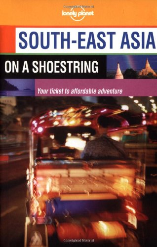 9781864501582: South-East Asia on a Shoestring (Lonely Planet South-East Asia: On a Shoestring)