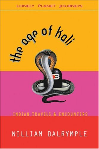9781864501728: Lonely Planet: Journeys: Age of Kali: Indian Travels and Encounters