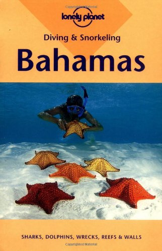 9781864501810: Lonely Planet Diving & Snorkeling Bahamas (Diving and Snorkeling Guides)