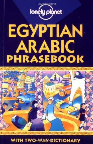 9781864501834: Egyptian Arabic Phrasebook: with Two-Way Dictionary (Lonely Planet) (English and Arabic Edition)