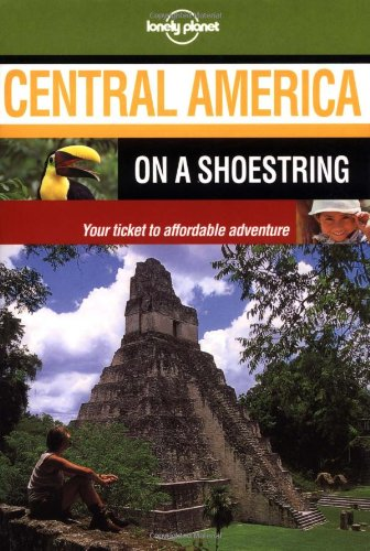 9781864501865: Central America : On A Shoestring, Your Ticket To Affordable Adventure