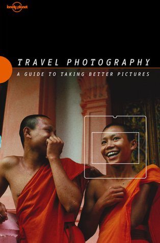 Travel Photography. A Guide to Taking Better Pictures