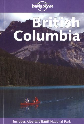 9781864502206: Lonely Planet British Columbia (Lonely Planet British Columbia & the Canadian Rockies)