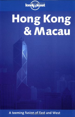 9781864502305: Hong Kong and Macau (Lonely Planet City Guides)