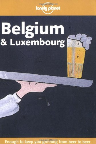 Lonely Planet Belgium & Luxembourg: Logan, Leanne, Cole,