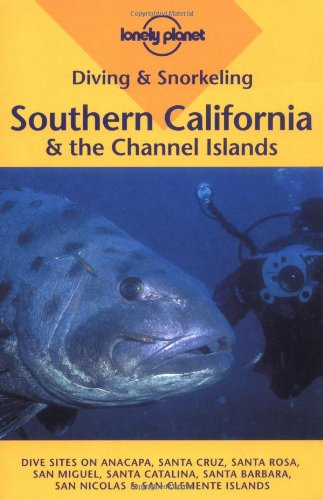 9781864502930: Southern California and the Channel Islands (Lonely Planet Diving and Snorkeling Guides)
