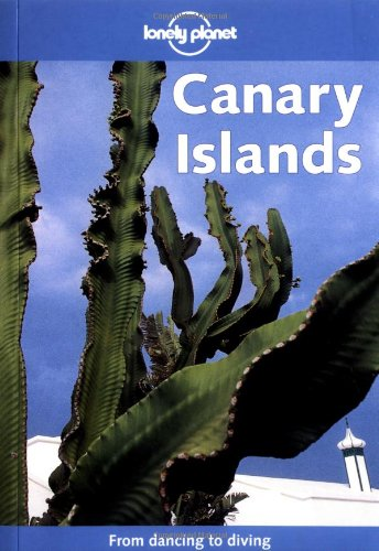 Canary Islands (Lonely Planet Regional Guides): Simonis, Damien