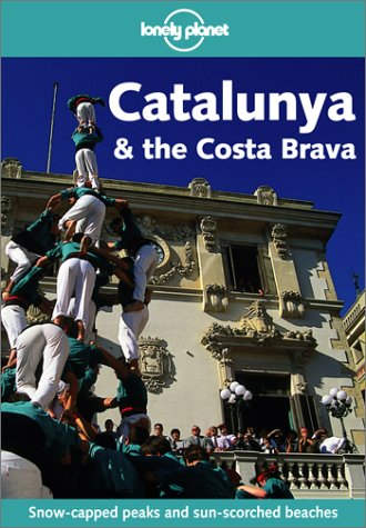 9781864503159: Catalunya and the Costa Brava (Lonely Planet Regional Guides)