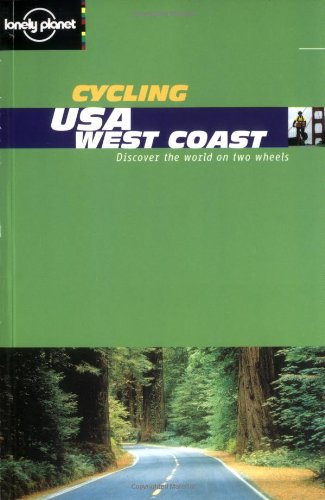 Cycling USA: West Coast (Lonely Planet Cycling Guides): Gierlich, Marisa