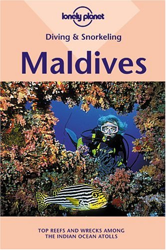 9781864503630: Maldives (Lonely Planet Diving and Snorkeling Guides)