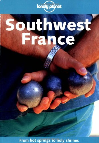 Lonely Planet Southwest France (1864503823) by Wilkinson, Julia; King, John