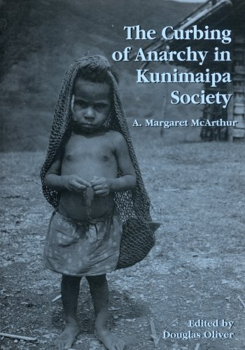 The Curbing of Anarchy in Kunimaipa Society: A. Margaret McArthur (author), Douglas Oliver (editor)