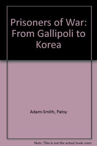 9781864581997: Prisoners Of War: From Gallipoli To Korea.