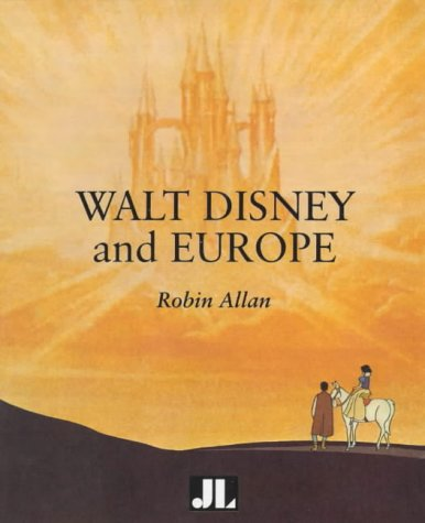 9781864620405: Walt Disney and Europe: European Influences on the Animated Feature Films of Walt Disney