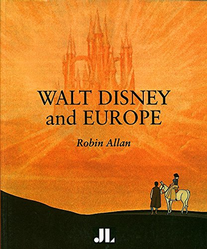 9781864620412: Walt Disney and Europe: European Influences on the Animated Feature Films of Walt Disney