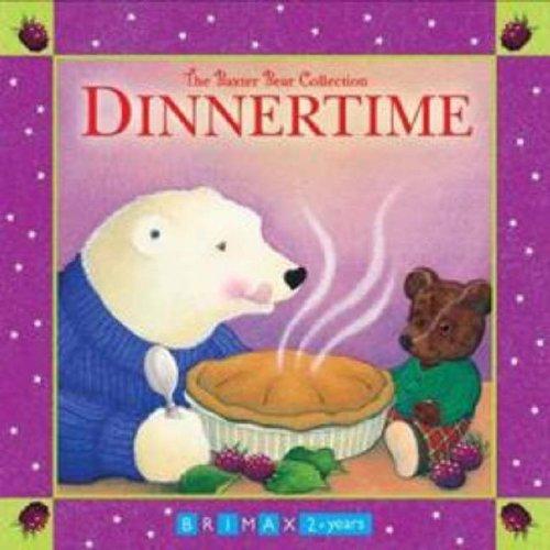 9781864631746: Dinnertime (Baxter Bear Collection)