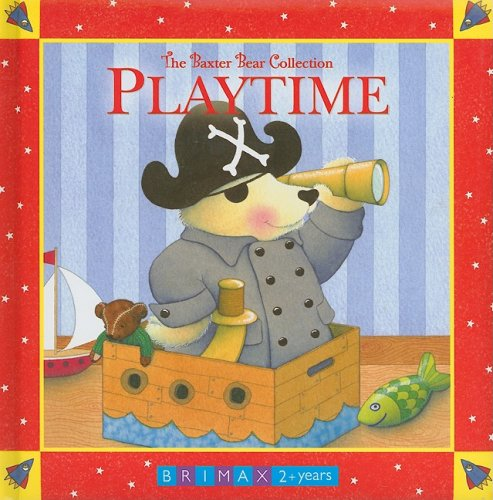 Playtime (Baxter Bear Collection): Trace Moroney