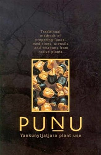 9781864650365: Punu: Yankunytjatjara Plant Use: Traditional Methods of Preparing Foods, Medicines, Utensils and Weapons from Native Plants
