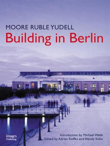 Building in Berlin: Yudell, Moore Ruble