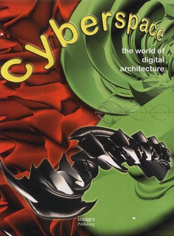 9781864700572: Cyberspace: The World of Digital Architecture