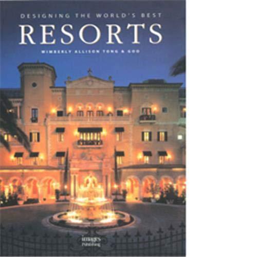 9781864700732: Designing the Worlds Best Resorts: Designing the World's Best (Designing the World's Best Series)