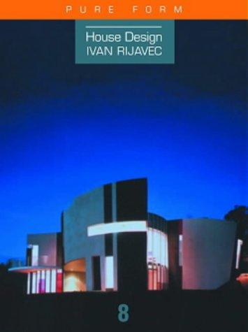 House Design: Ivan Rijavec--Pure Form (House Design): Stephen Crafti
