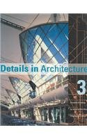 9781864700930: Details in Architecture: Creative Detailing by Some of the World's Leading Architects, Vol. 3