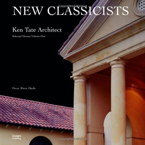 Ken Tate Architect, Vol. 1: Selected Houses (1864701013) by Ken Tate; Oscar Riera Ojeda