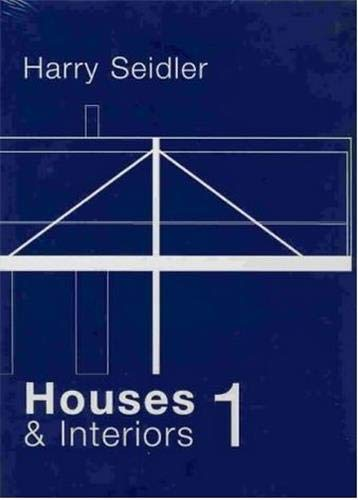 9781864701043: Harry Seidler: v. 1: Houses and Interiors