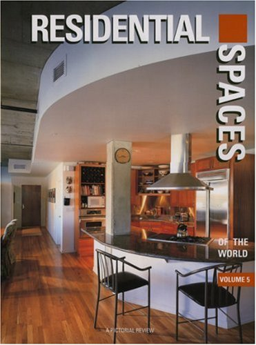 Residential Spaces of the World, Vol. 5 (International Spaces Series): Images Publishing Group