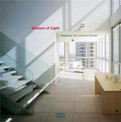 9781864701722: Masters of Light: Designing the Luminous House