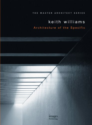 Keith Williams: Projects 1: Architecture of the Specific: Williams, Keith