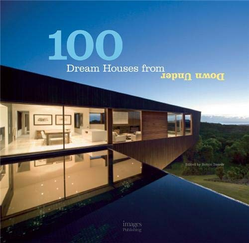 9781864703016: 100 Dream Houses from Down Under