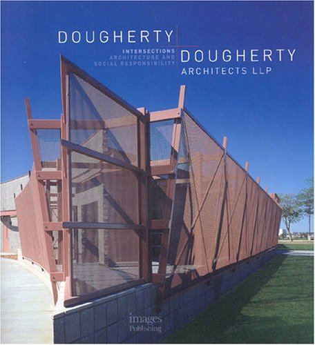 9781864703030: Dougherty + Dougherty Architects LLP: Intersections Architecture and Social Responsiblity