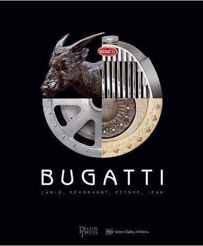 9781864703238: Bugatti: Carlo, Rembrandt, Ettore, Jean