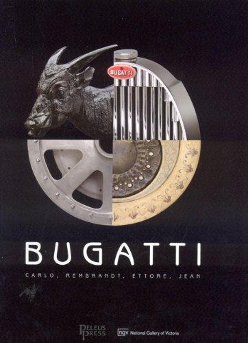 9781864703382: Bugatti: Carlo, Rembrandt, Ettore, Jean