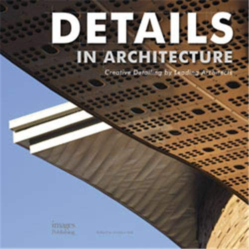 Details in Architecture: Creative Detailing by Leading Architects (Hardcover): Andrew Hall