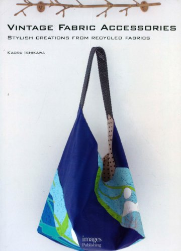9781864704099: Vintage Fabric Accessories: Stylish Creations from Recycled Fabrics