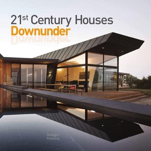 9781864704204: 21st Century Houses Downunder (21st Century (Images Publishing))