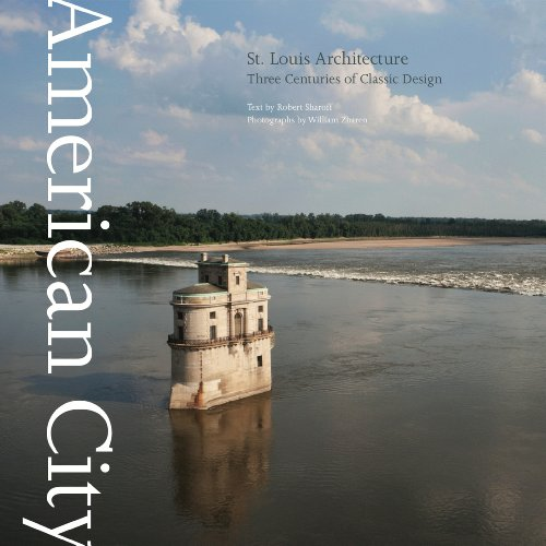 9781864704297: American City: St. Louis Architecture: Three Centuries of Design (American City Series)